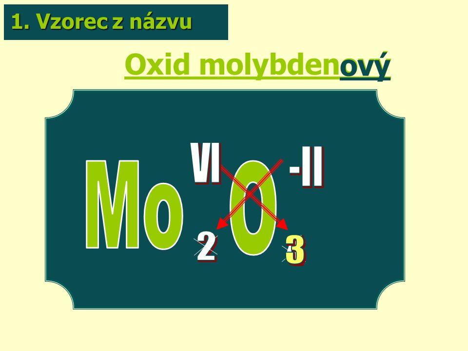 Oxid molybdenový ový 1. Vzorec z názvu