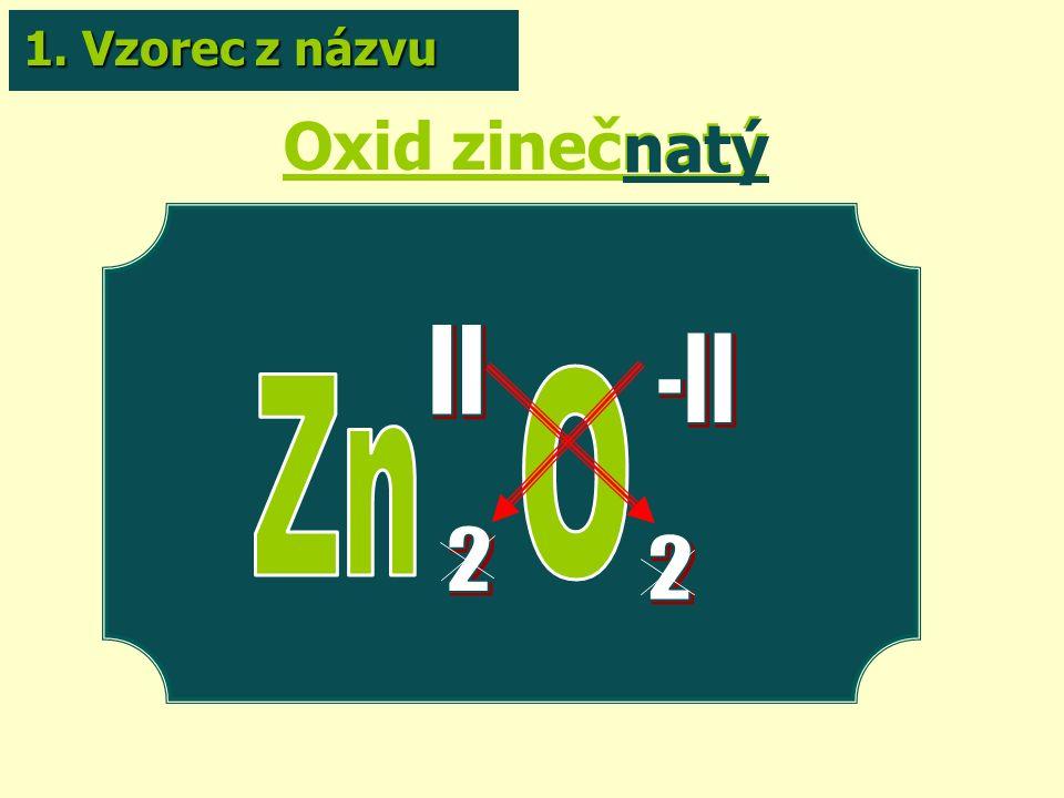 Oxid zinečnatý natý 1. Vzorec z názvu