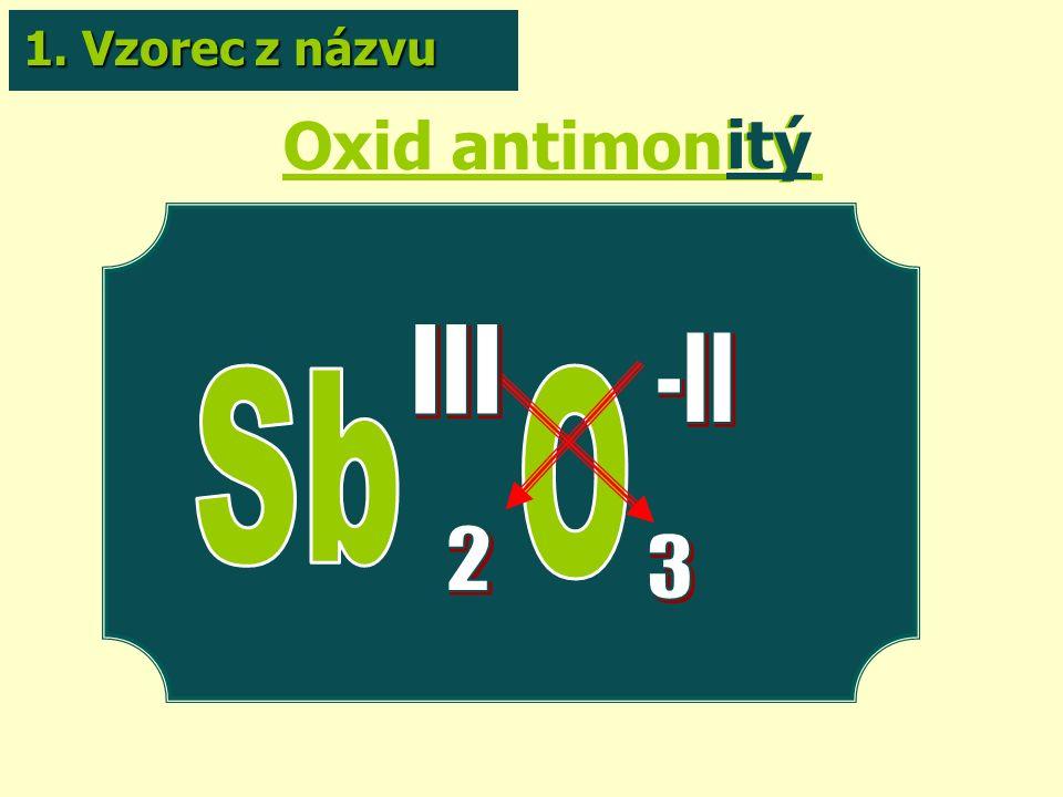 Oxid antimonitý itý 1. Vzorec z názvu
