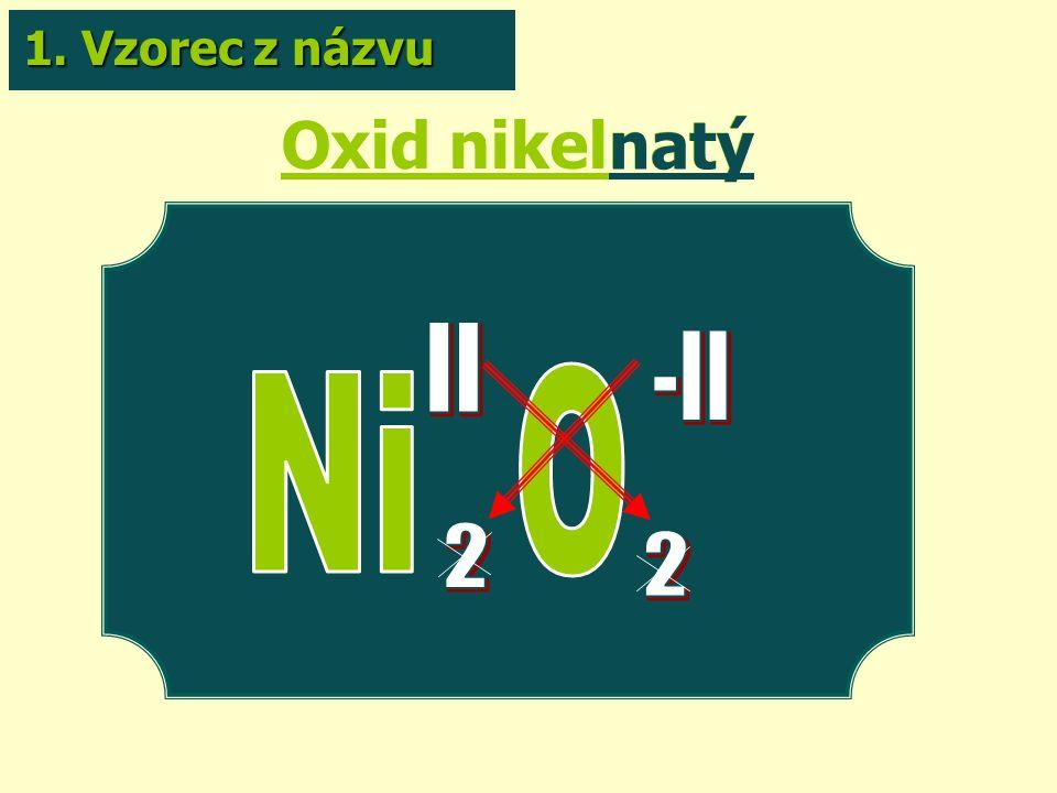 Oxid nikelnatý natý 1. Vzorec z názvu