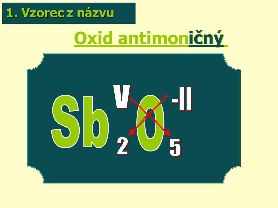 Oxid antimoničný ičný 1. Vzorec z názvu