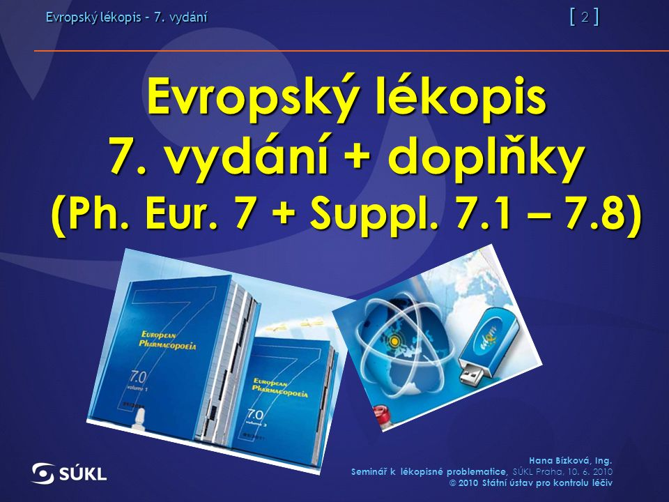 Evropský lékopis – 7.vydání [ 13 ] Hana Bízková, Ing.