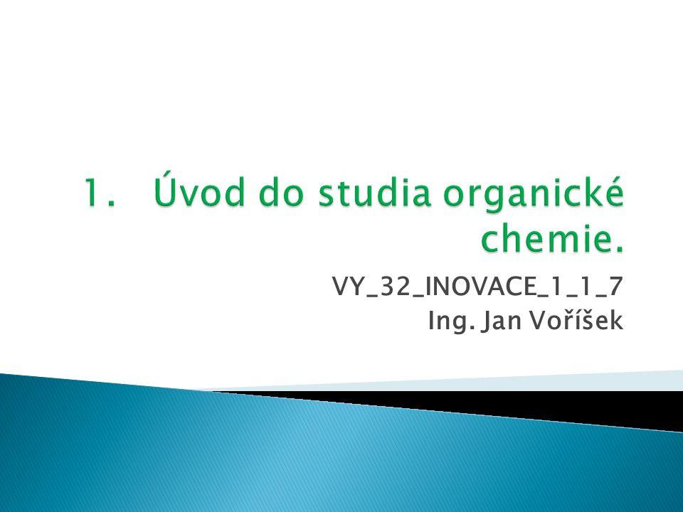  Co to je organická chemie.Odkud se vzalo pojmenování organická chemie.