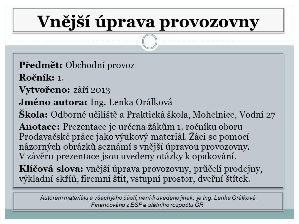 Předmět: Obchodní provoz Ročník: 1. Vytvořeno: září 2013 Jméno autora: Ing.
