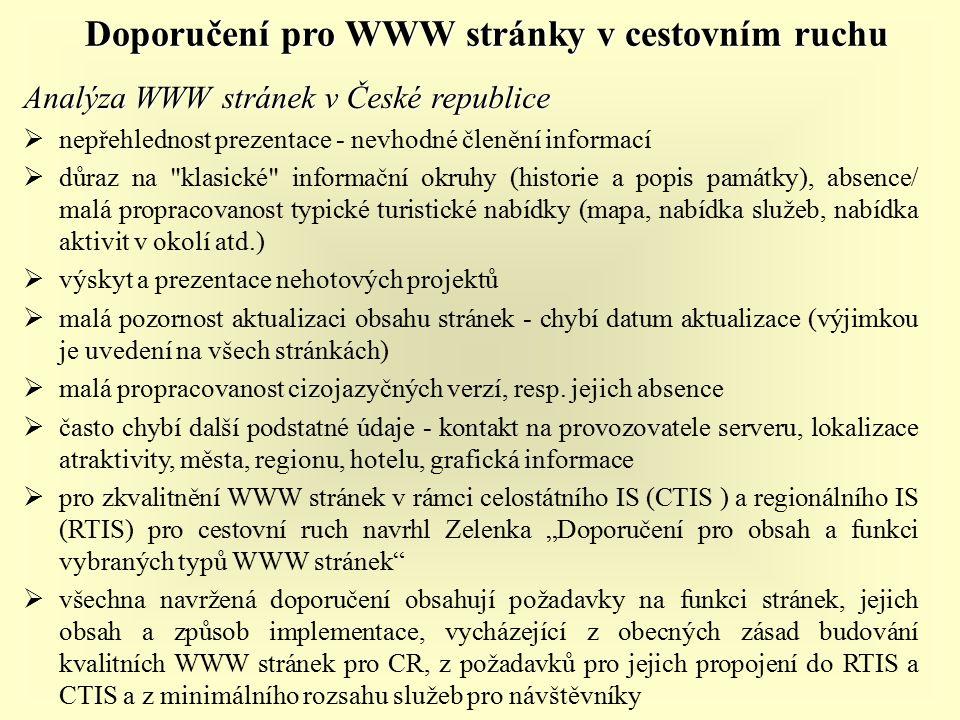 Doporučení pro WWW stránky v cestovním ruchu Analýza WWW stránek v České republice  nepřehlednost prezentace - nevhodné členění informací  důraz na