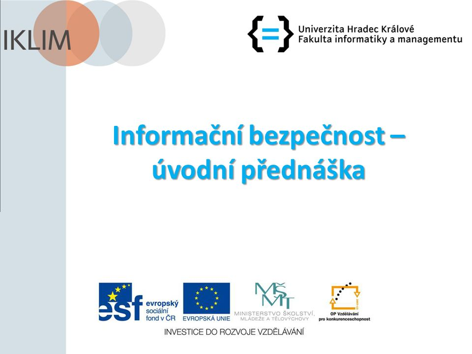 Informační bezpečnost – úvodní přednáška