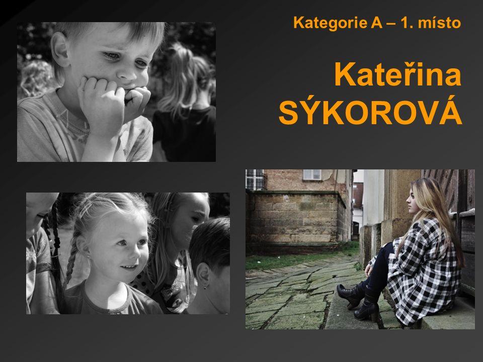 Kategorie A – 1. místo Kateřina SÝKOROVÁ