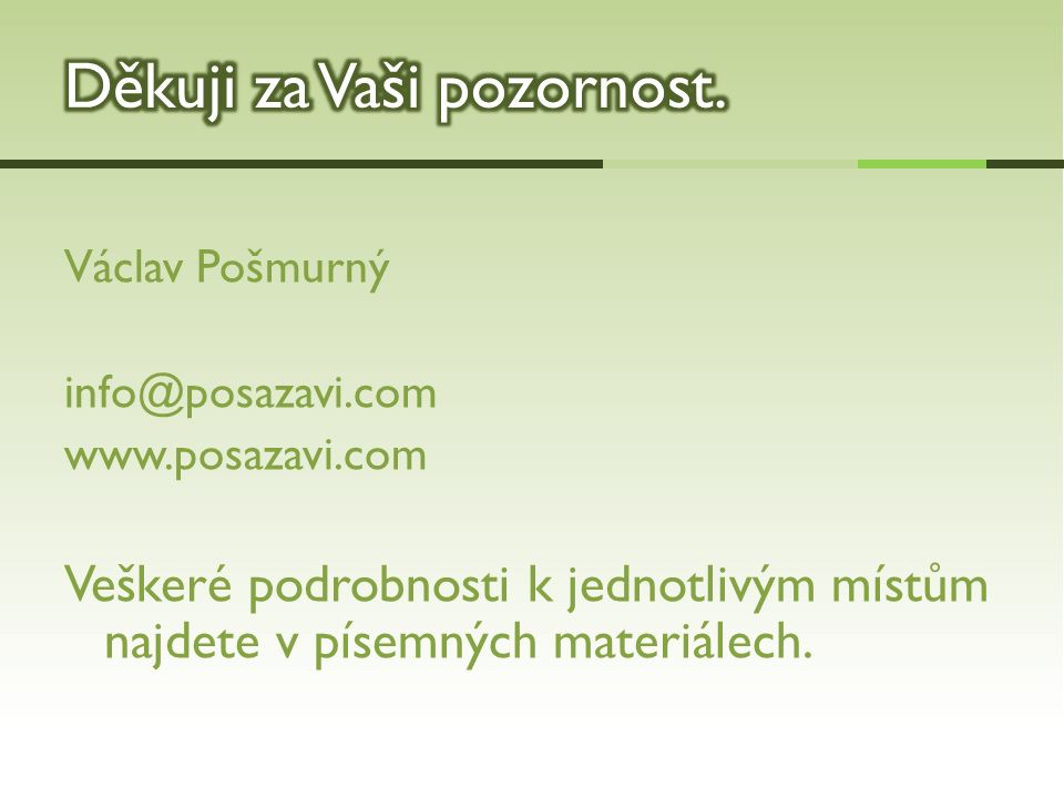 Václav Pošmurný info@posazavi.com www.posazavi.com Veškeré podrobnosti k jednotlivým místům najdete v písemných materiálech.