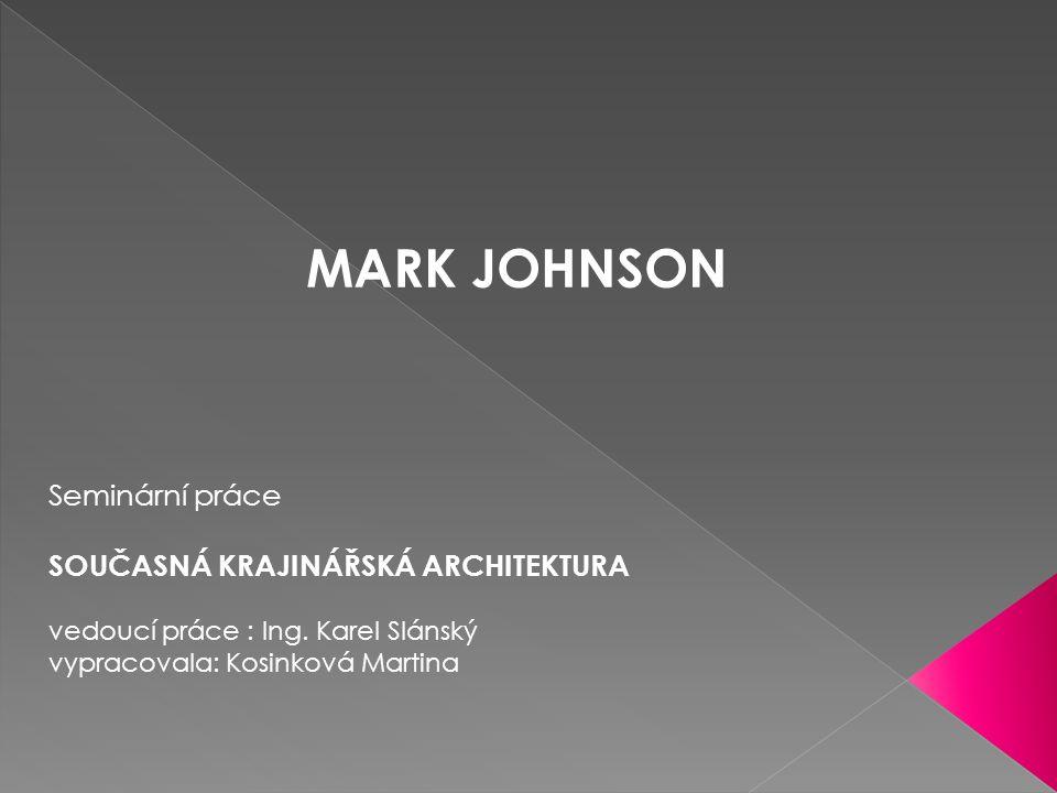BIOGRAFIE krajinářský architekt a urbanista pochází z USA vystudoval magisterské studium - obor Městský design na Harvardské univerzitě v roce 1983 založil společnost Civitas zakladatel spousty projektů s velkým měřítkem, týkající se veřejných prostranství a regenerací měst (Asii, Evropě nebo na blízkém východě) posouvá hranice krajinářské architektury a městského designu je zakládacím členem Pracovní skupiny udržitelných měst na Harvardu Markova aktuální práce zahrnuje jedny z nejkomplexnějších urbanistických výzev: V St.