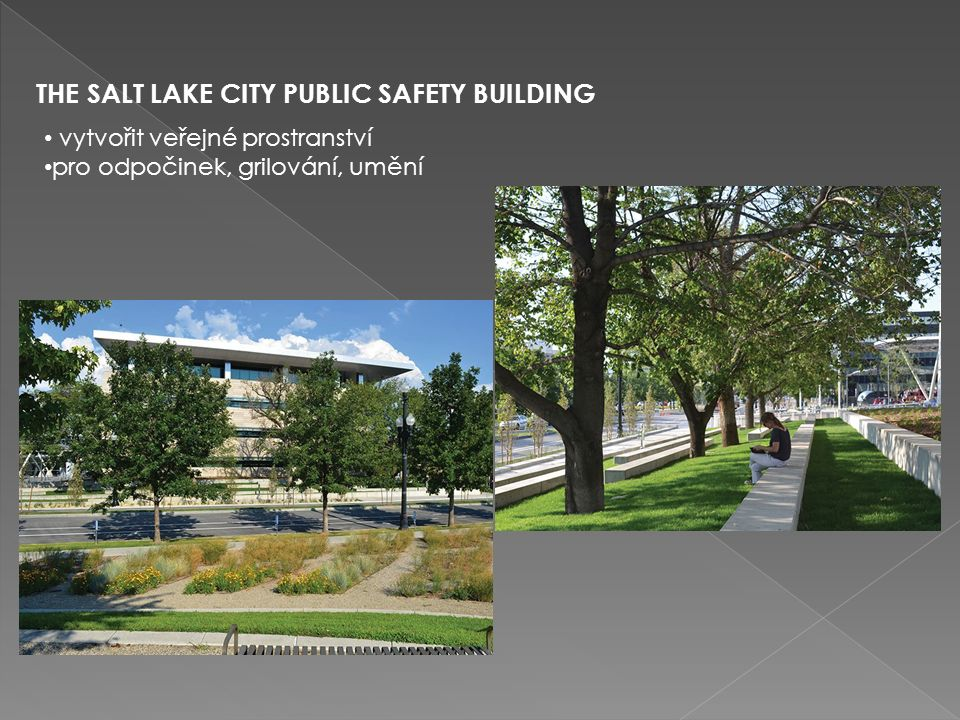 THE SALT LAKE CITY PUBLIC SAFETY BUILDING vytvořit veřejné prostranství pro odpočinek, grilování, umění