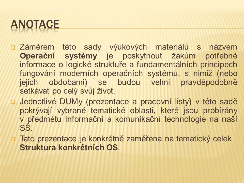  Záměrem této sady výukových materiálů s názvem Operační systémy je poskytnout žákům potřebné informace o logické struktuře a fundamentálních princip