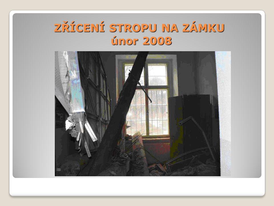 ZŘÍCENÍ STROPU NA ZÁMKU únor 2008
