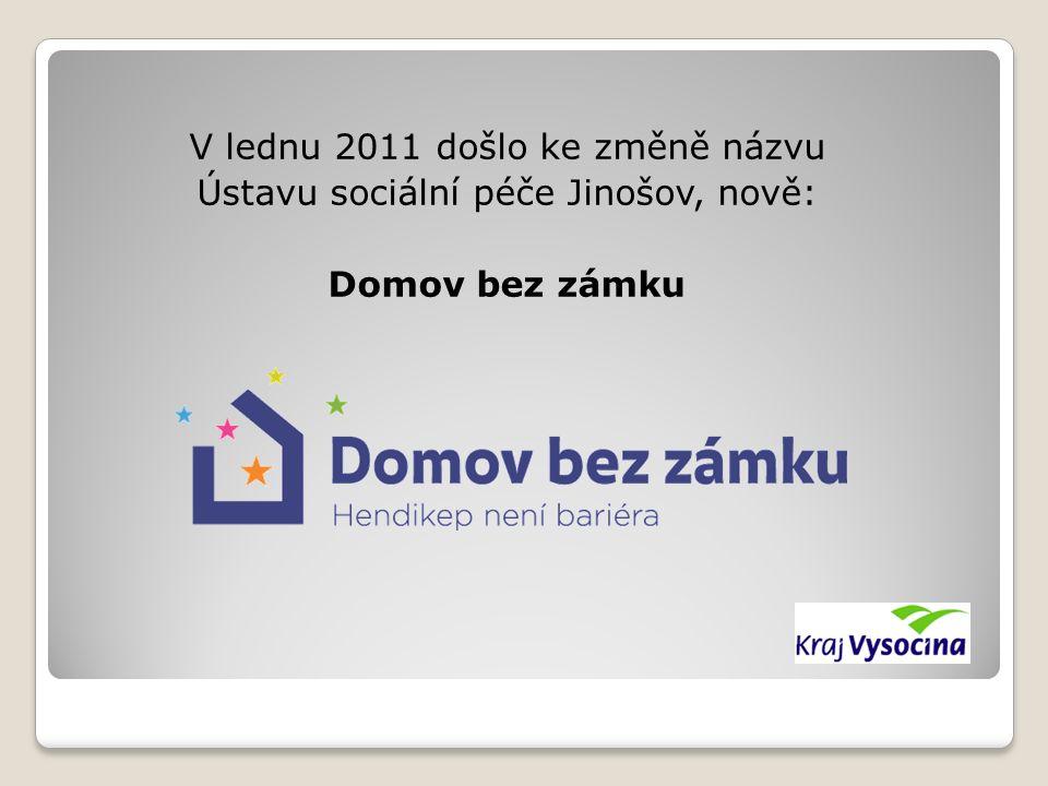 V lednu 2011 došlo ke změně názvu Ústavu sociální péče Jinošov, nově: Domov bez zámku