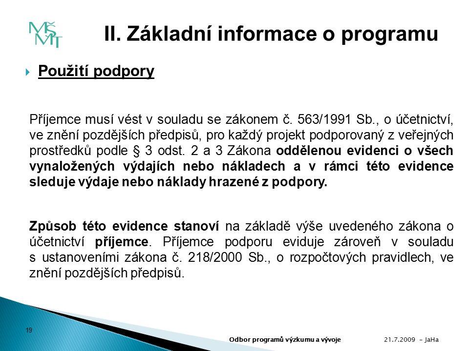  Použití podpory Příjemce musí vést v souladu se zákonem č.