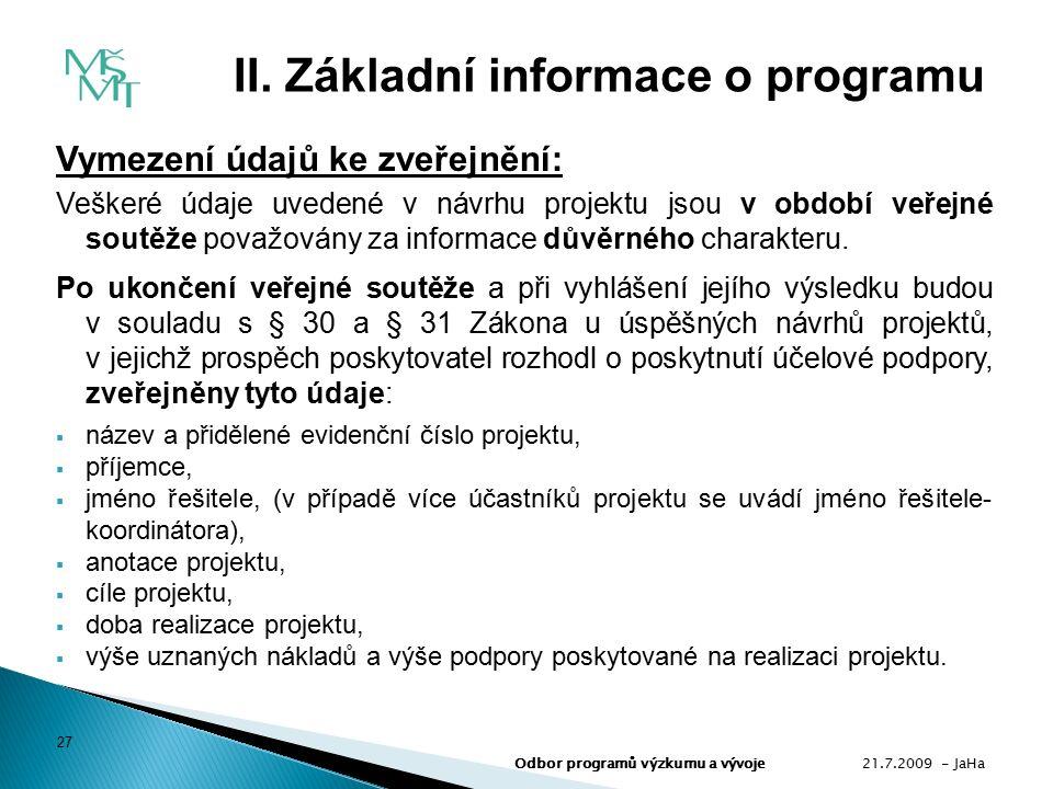 Vymezení údajů ke zveřejnění: Veškeré údaje uvedené v návrhu projektu jsou v období veřejné soutěže považovány za informace důvěrného charakteru.