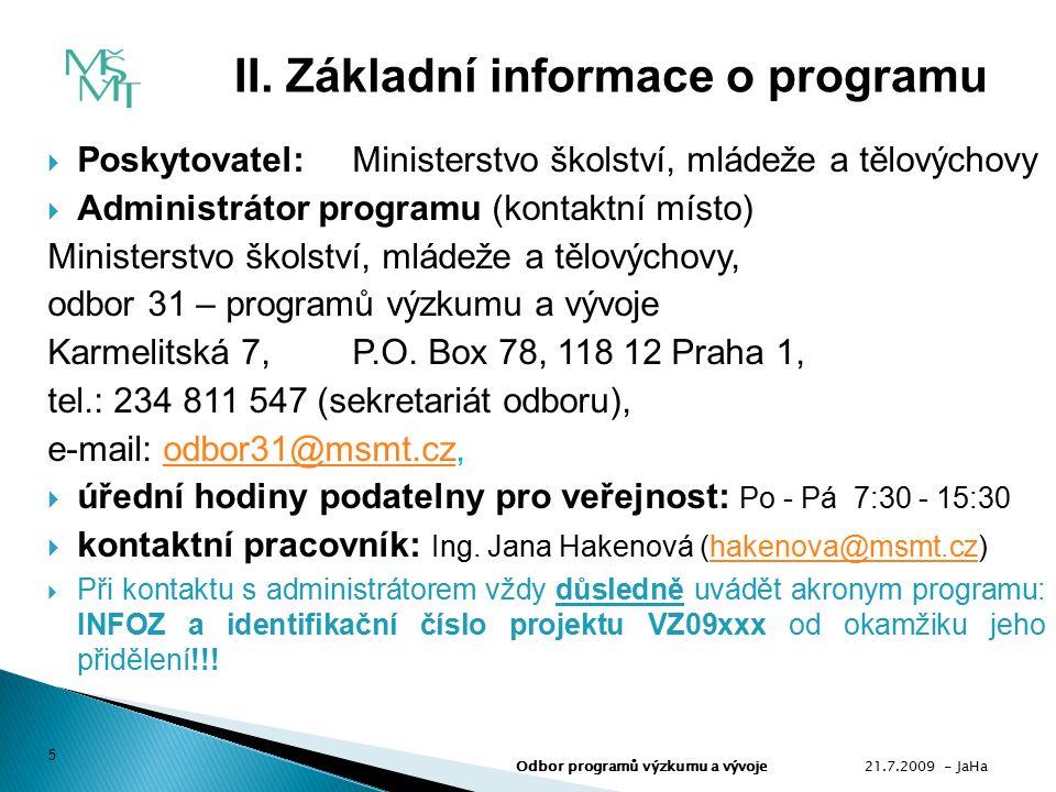  Místo převzetí zadávací dokumentace: http://www.msmt.cz/vyzkum/dotace-grantyhttp://www.msmt.cz/vyzkum/dotace-granty, tj.