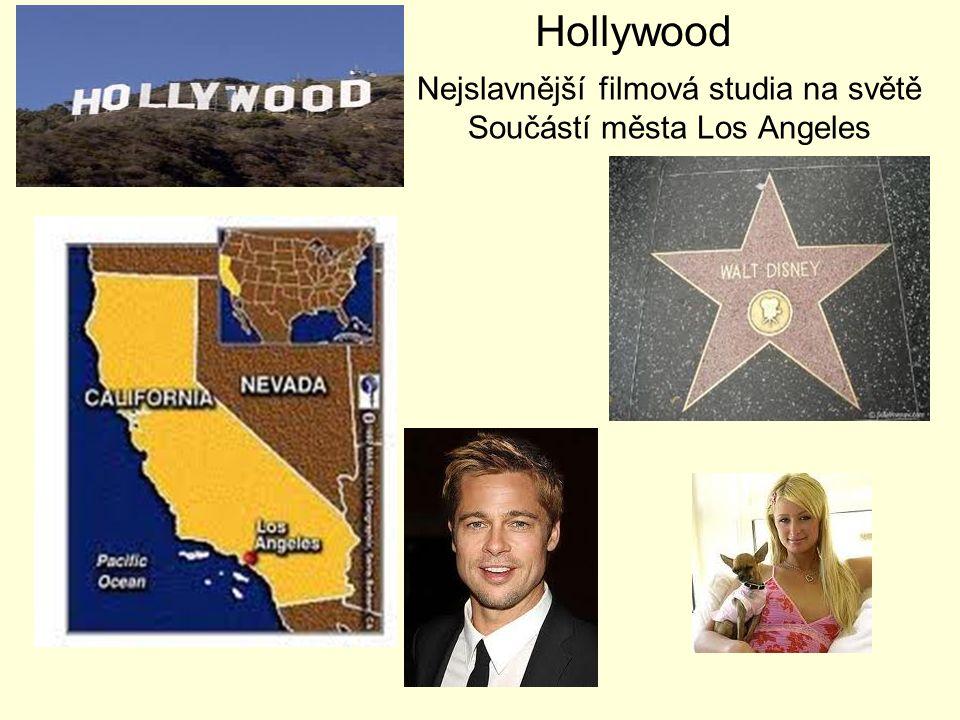 Nejslavnější filmová studia na světě Součástí města Los Angeles Hollywood