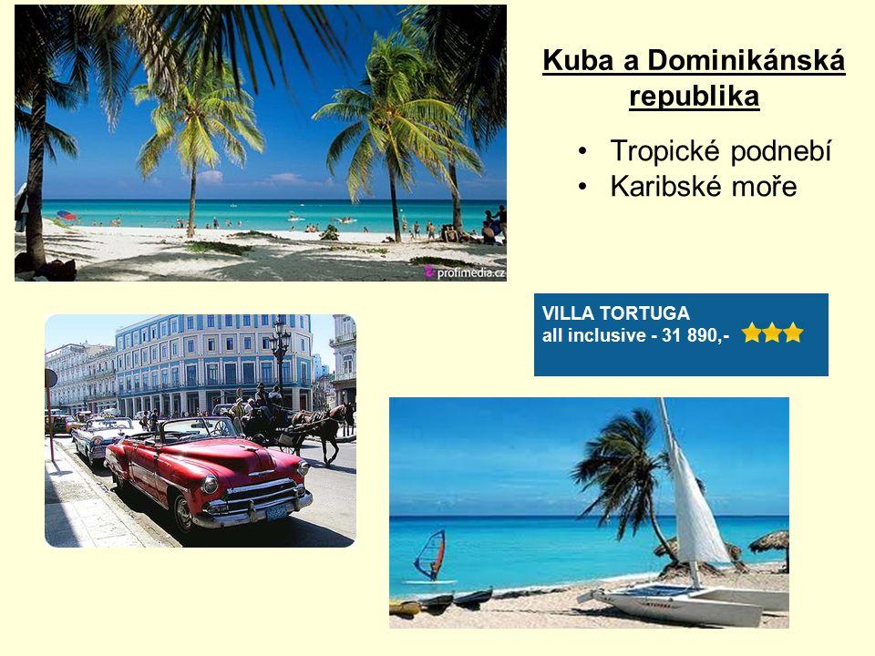 Kuba a Dominikánská republika Tropické podnebí Karibské moře VILLA TORTUGA all inclusive - 31 890,-