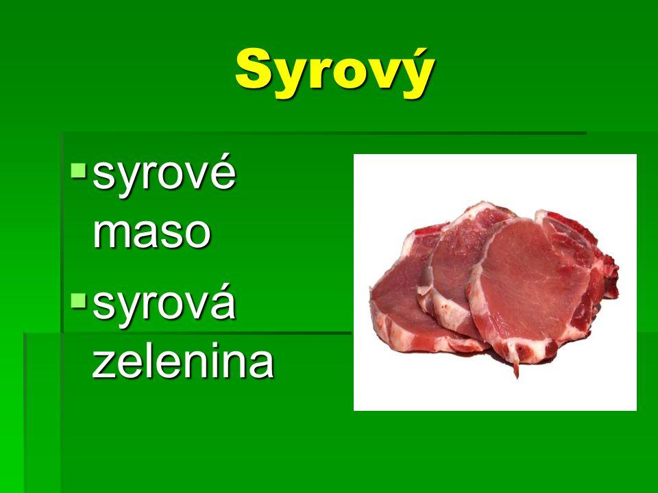 Syrový  syrové maso  syrová zelenina