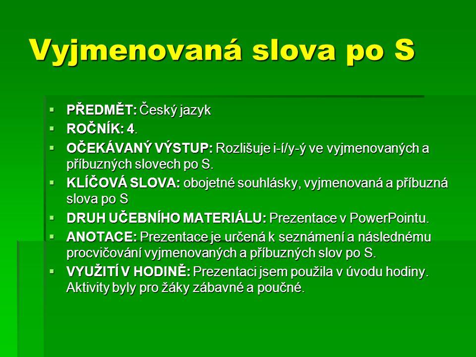 Vyjmenovaná slova po S  PŘEDMĚT: Český jazyk  ROČNÍK: 4.