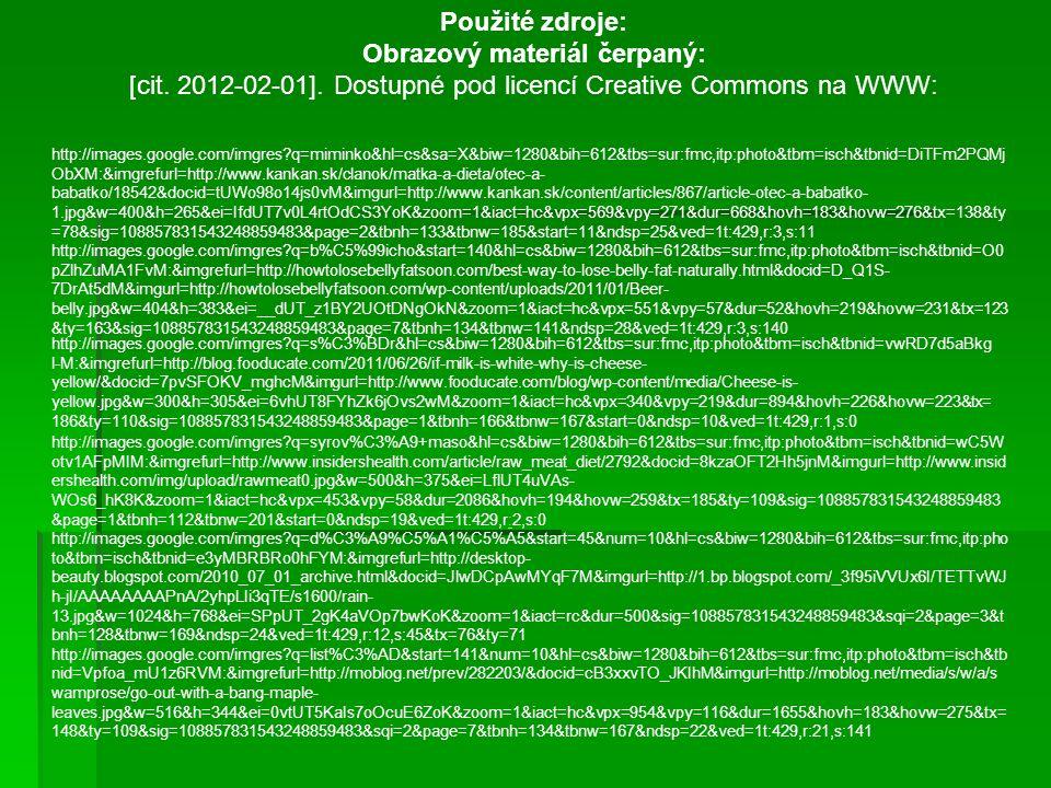 Použité zdroje: Obrazový materiál čerpaný: [cit. 2012-02-01].