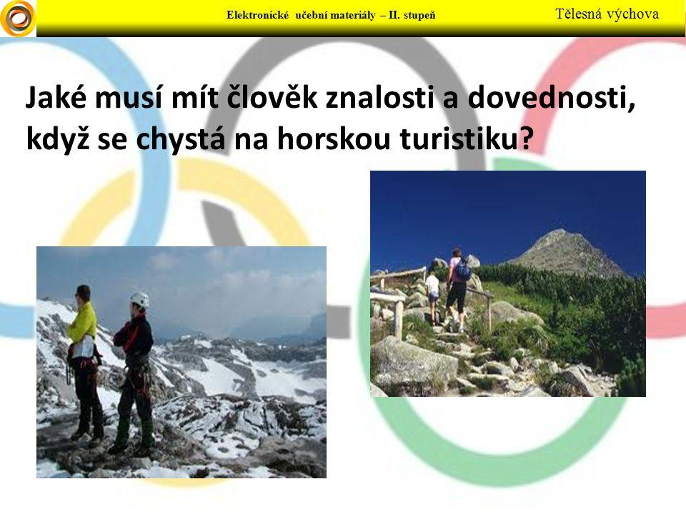 Jaké musí mít člověk znalosti a dovednosti, když se chystá na horskou turistiku.