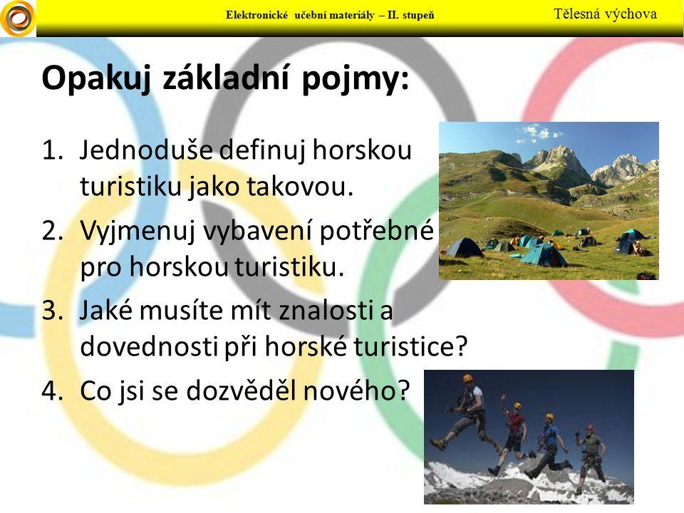 Opakuj základní pojmy: 1.Jednoduše definuj horskou turistiku jako takovou.