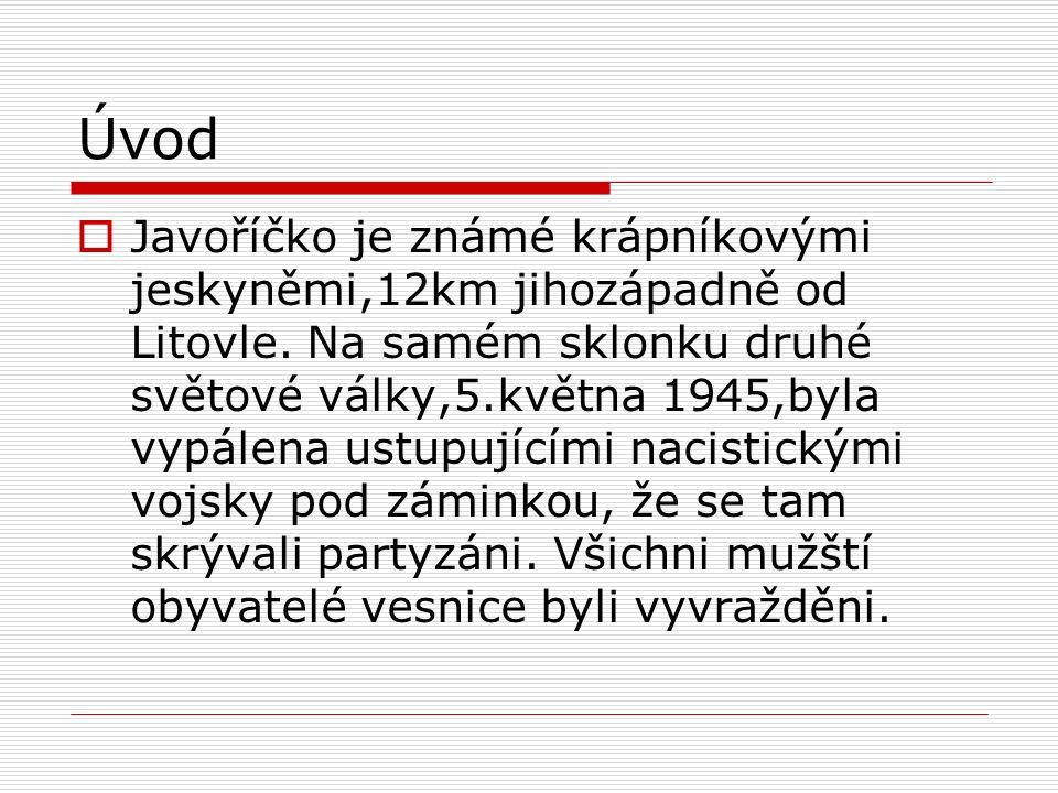 Úvod  Javoříčko je známé krápníkovými jeskyněmi,12km jihozápadně od Litovle.
