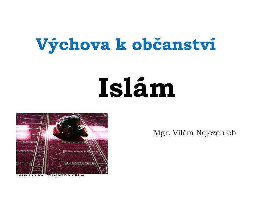 Výchova k občanství Islám Mgr. Vilém Nejezchleb Ilustrační foto | foto: Adéla Dražanová, iDNES.cz