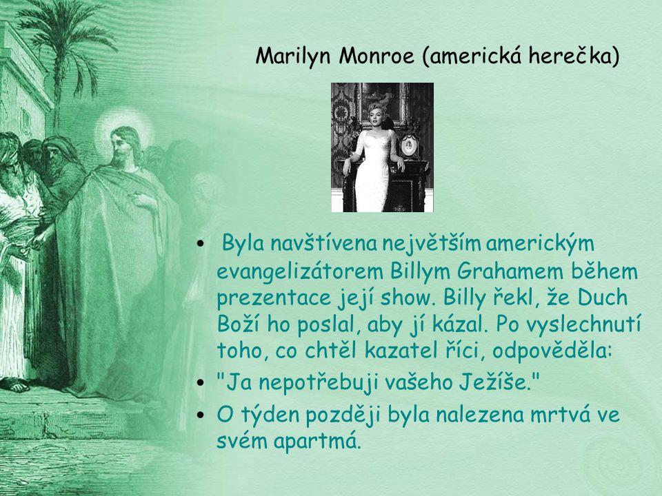 Marilyn Monroe (americká herečka) Byla navštívena největším americkým evangelizátorem Billym Grahamem během prezentace její show.