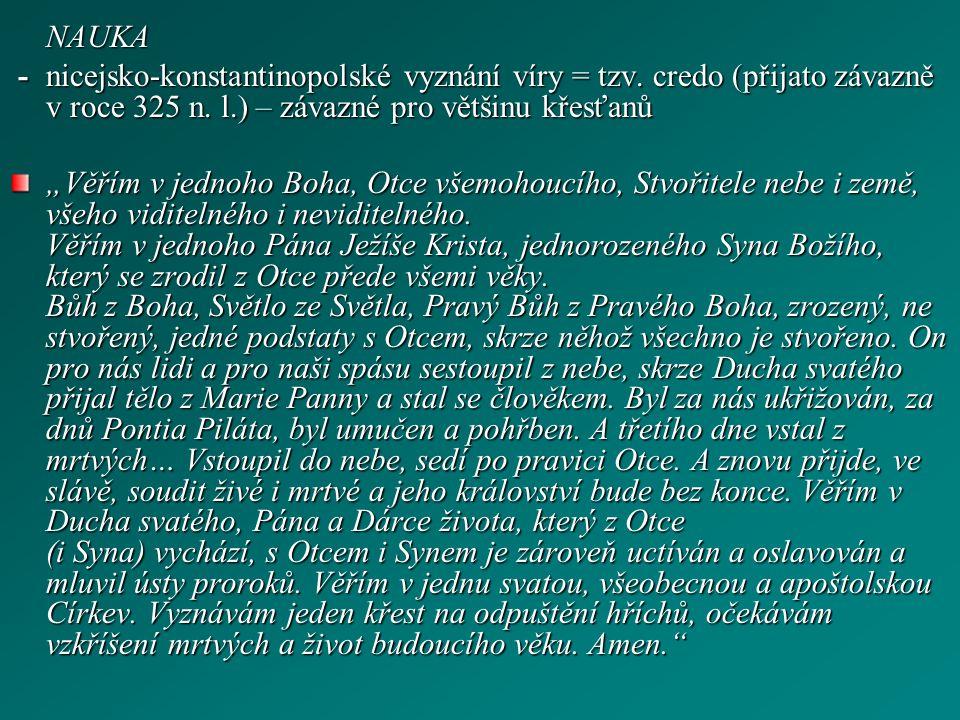 NAUKA -nicejsko-konstantinopolské vyznání víry = tzv.
