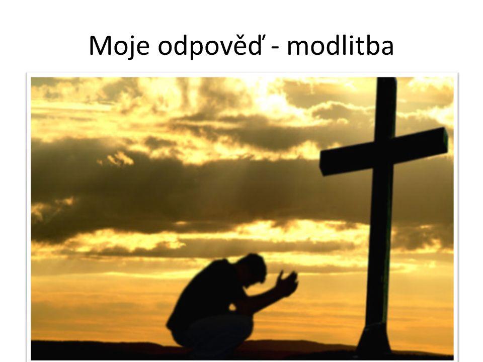 Moje odpověď - modlitba