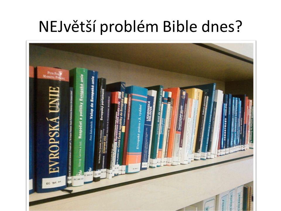 NEJvětší problém Bible dnes?