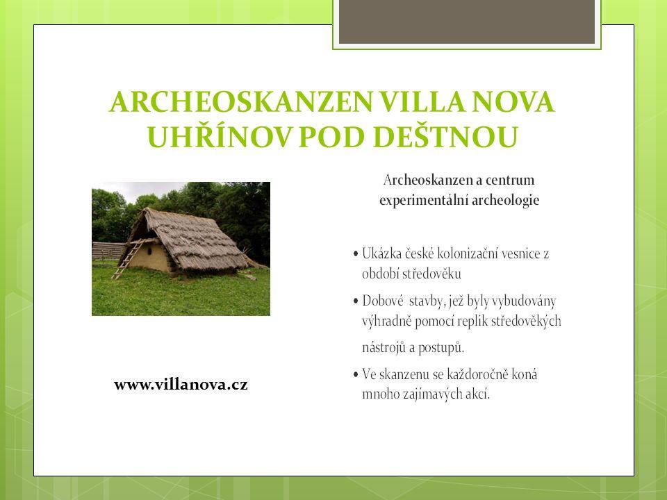 ARCHEOSKANZEN VILLA NOVA UHŘÍNOV POD DEŠTNOU www.villanova.cz