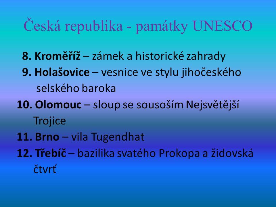 Česká republika - památky UNESCO 8. Kroměříž – zámek a historické zahrady 9.