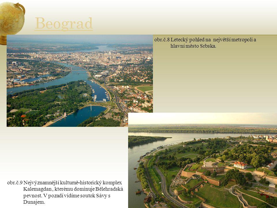 Beograd obr.č.8 Letecký pohled na největší metropoli a hlavní město Srbska.