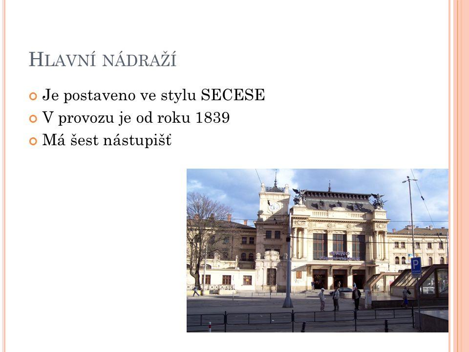 H LAVNÍ NÁDRAŽÍ Je postaveno ve stylu SECESE V provozu je od roku 1839 Má šest nástupišť
