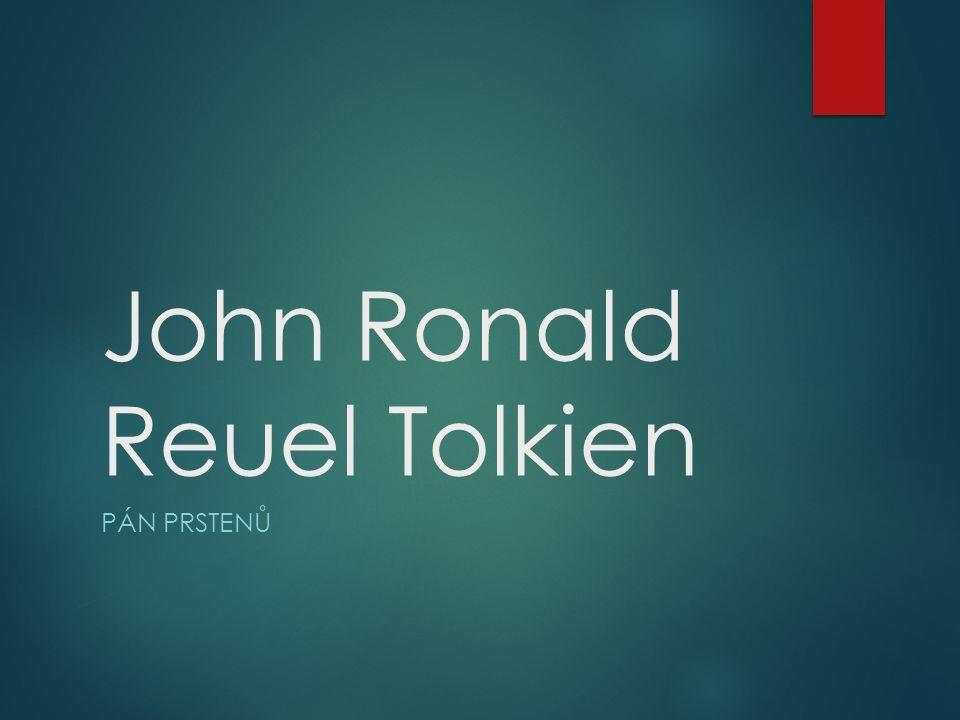 John Ronald Reuel Tolkien PÁN PRSTENŮ