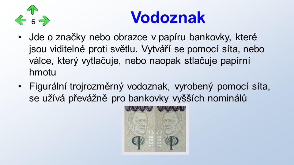 Jde o značky nebo obrazce v papíru bankovky, které jsou viditelné proti světlu.