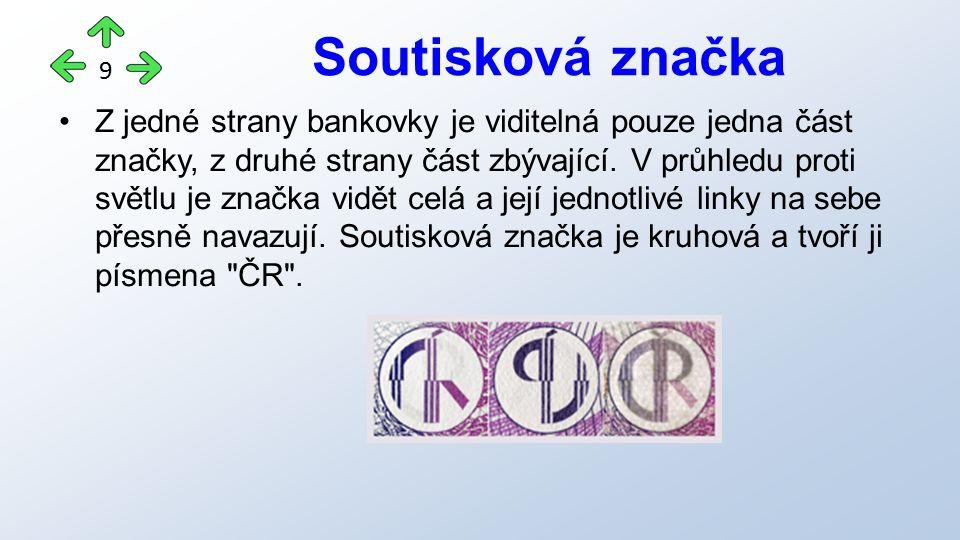 Z jedné strany bankovky je viditelná pouze jedna část značky, z druhé strany část zbývající.