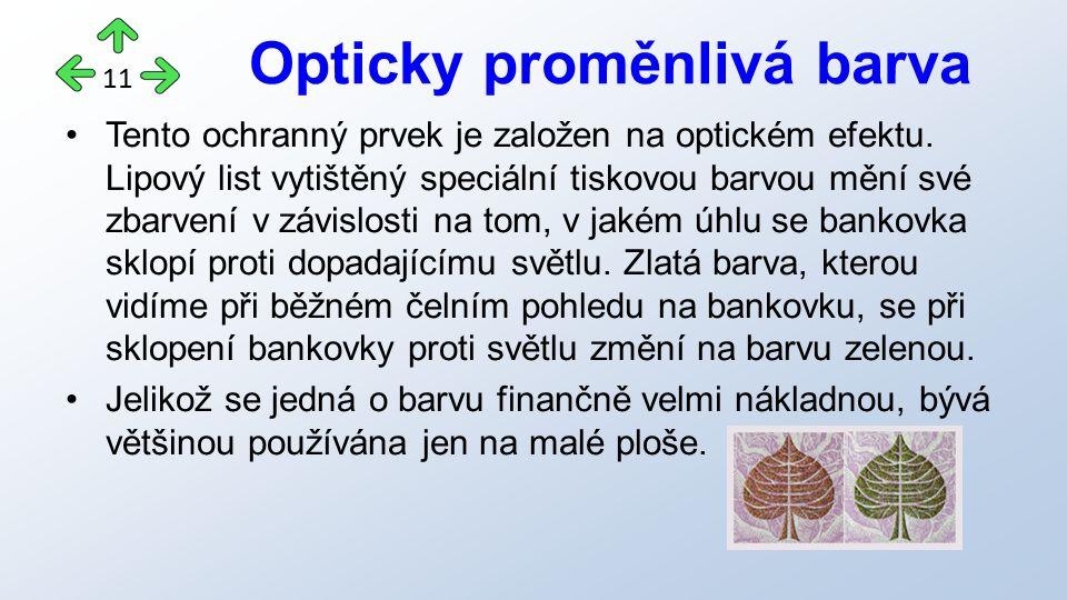 Tento ochranný prvek je založen na optickém efektu.