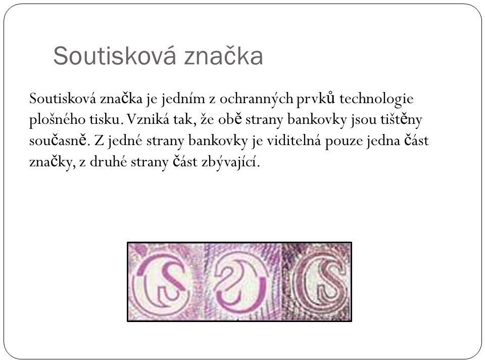 Soutisková značka Soutisková zna č ka je jedním z ochranných prvk ů technologie plošného tisku.