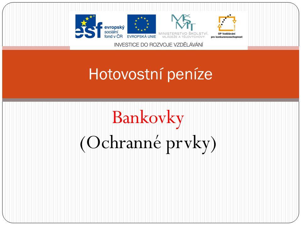 Bankovky (Ochranné prvky) Hotovostní peníze