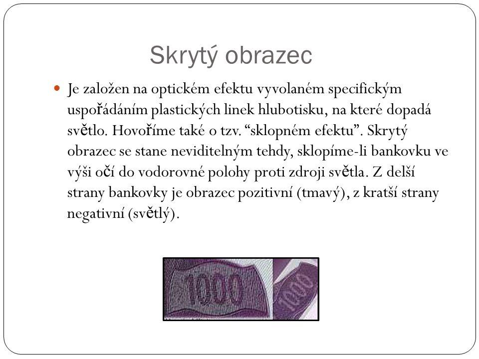 Mikrotext Jeho umíst ě ní u jednotlivých bankovek je individuální, je skrytý zpravidla v drobném dezénu bankovky, který je sou č ástí jednotlivých vyobrazení na bankovce, nebo je dopl ň uje.