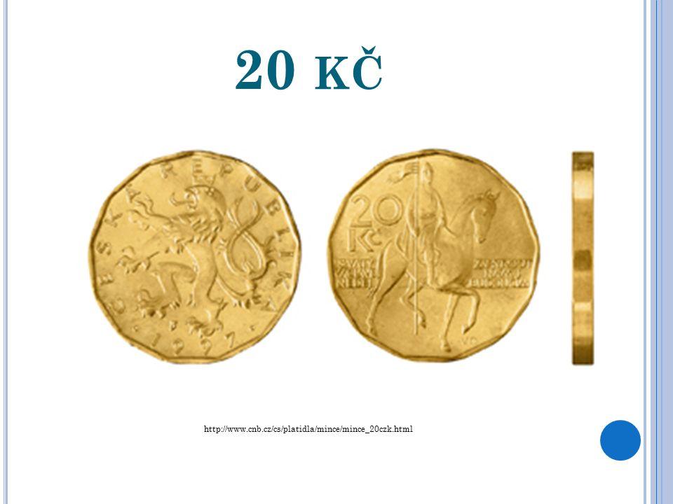 10 KČ http://www.cnb.cz/cs/platidla/mince/mince_10czk.html