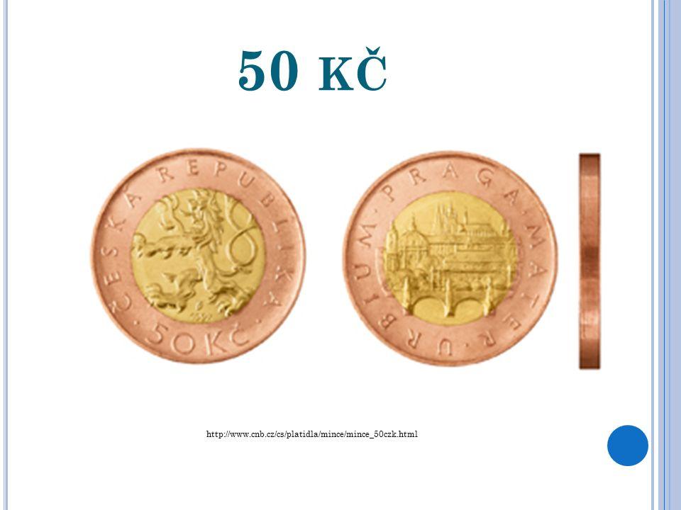 20 KČ http://www.cnb.cz/cs/platidla/mince/mince_20czk.html