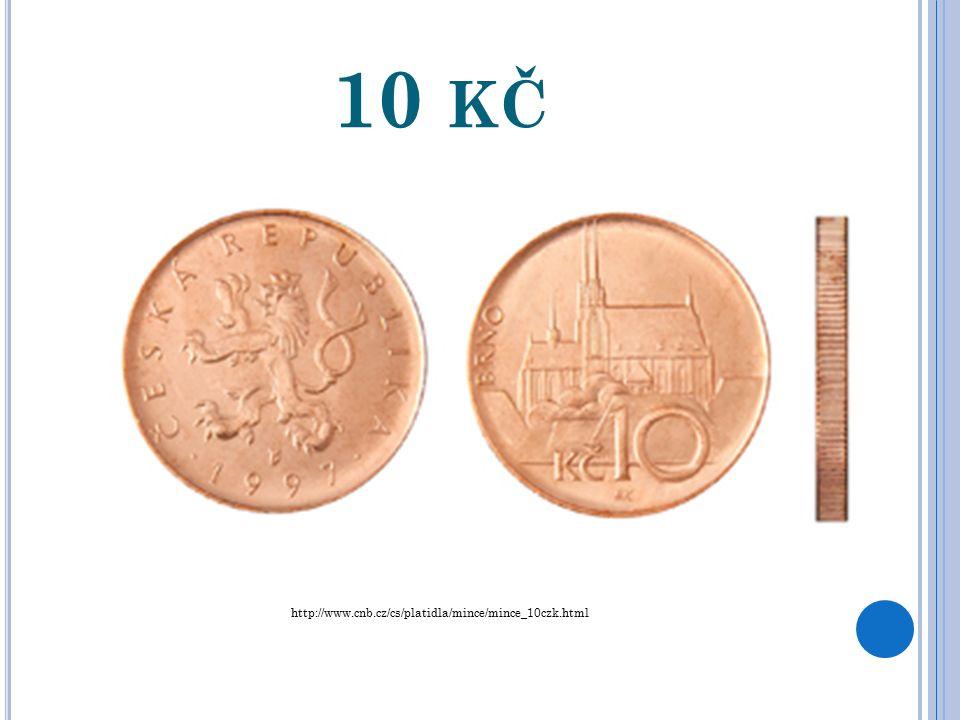 5 KČ http://www.cnb.cz/cs/platidla/mince/mince_5czk.html