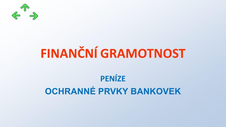 FINANČNÍ GRAMOTNOST PENÍZE OCHRANNÉ PRVKY BANKOVEK