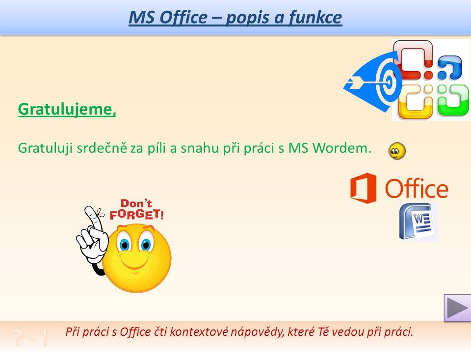 MS Office – popis a funkce Autotest – otázky a úkoly: 1.Popište základní programy balíku MS Office.