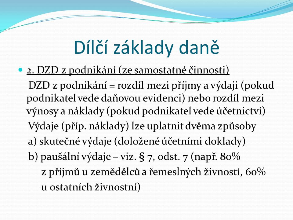 Dílčí základy daně 3.DZD z kapitálového majetku DZD = příjmy z kapitálového majetku (např.
